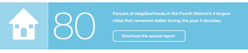 80 percent of neighborhoods in the Fourth District's 4 largest cities that remained stable during the past 4 decades.