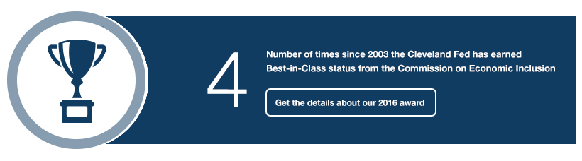 4: Number of times since 2003 the Cleveland Fed has earned Best-in-Class status from the Commission on Economic Inclusion