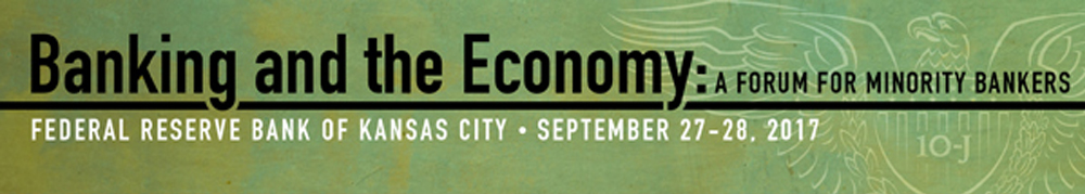 Banking and the Economy: A Forum for Minority Bankers (Kansas City, MO)