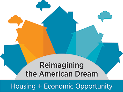 Reimagining the American Dream: Housing and Economic Opportunity Summit