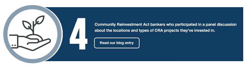 4: Community Reinvestment Act bankers who participated in a panel discussion about the locations and types of CRA projects they've invested in. Read our blog entry