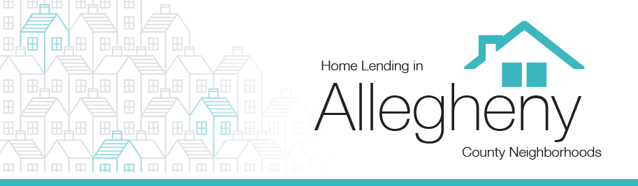 Home Lending in Allegheny County Neighborhoods