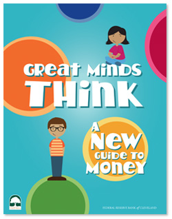Great Minds Think:  A Kid's Guide to Money Free financial skills book gives kids a smart start.