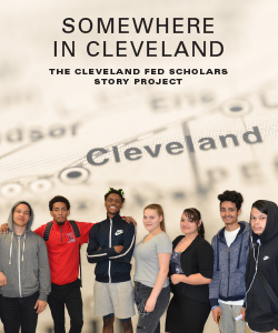 Somewhere in Cleveland: The Cleveland Fed Scholars Story Project